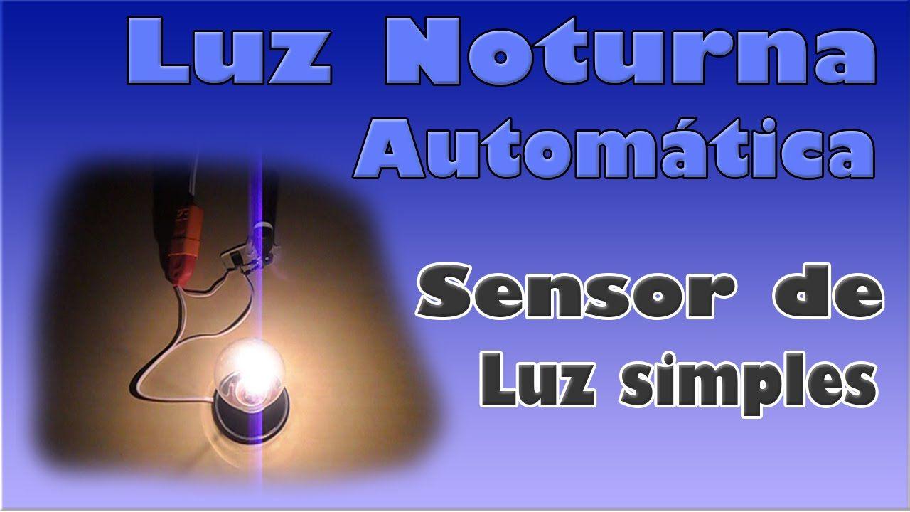 Luz Noturna Automática ( Sensor de Luz )  ( O Melhor Passo a Passo )