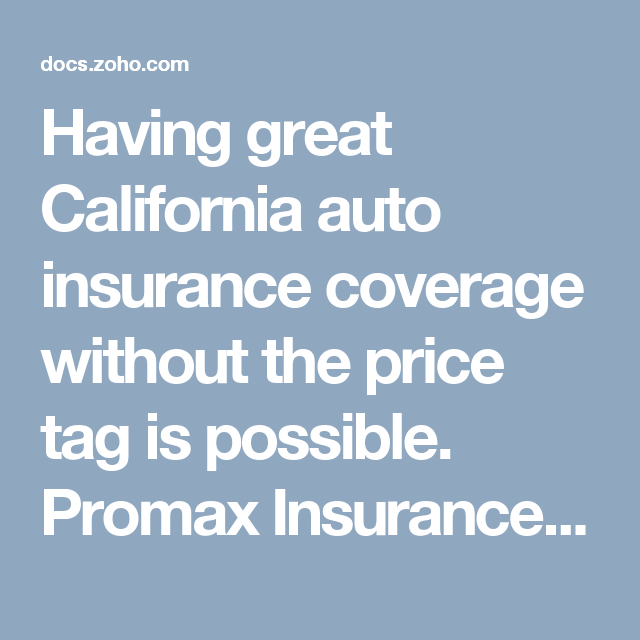 Having Great California Auto Insurance Coverage Without The Price