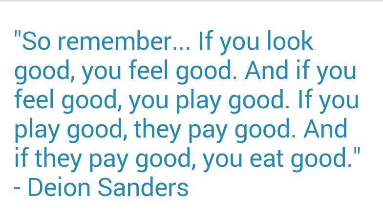 Deion Sanders When You Look Good Sanders Quotes Lifestyle Quotes How Are You Feeling