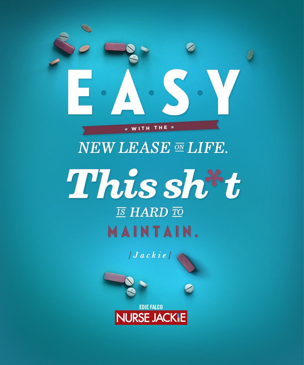 New Lease On Life easy with the new lease on life. this sh*t is hard to maintain