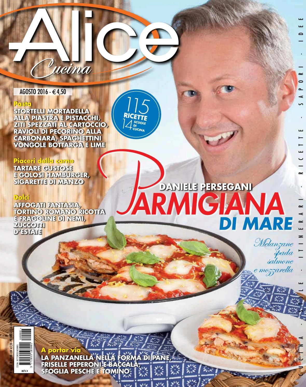 Alice cucina agosto 2016 ma ricette cucine e cucina for Alice cucina ricette