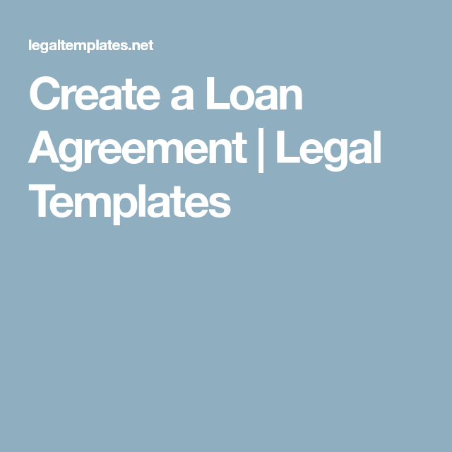 Create A Loan Agreement  Legal Templates  Loan Template