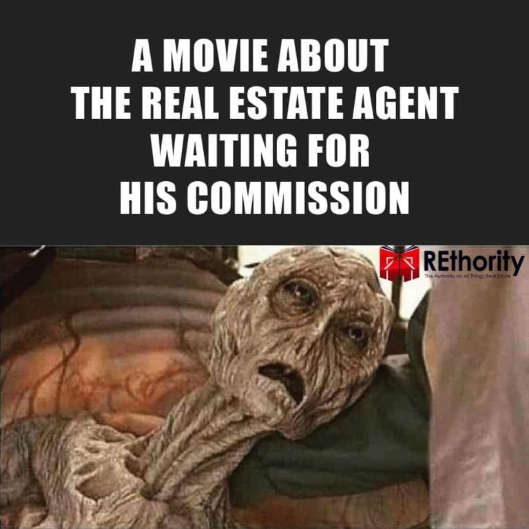 Doesn T It Feel Like It Takes Forever For A Real Estate Agent To Get Paid Real Estate Memes Real Estate Agent Funny Weekend Quotes
