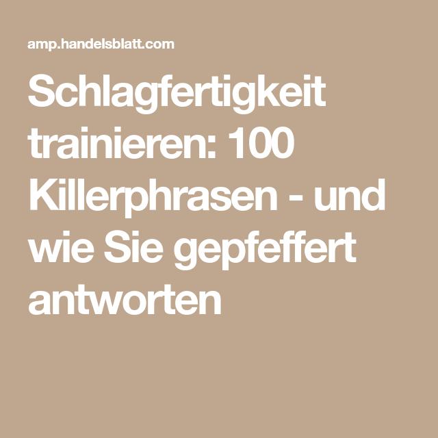 Schlagfertigkeit trainieren: 100 Killerphrasen - und wie Sie gepfeffert antworten