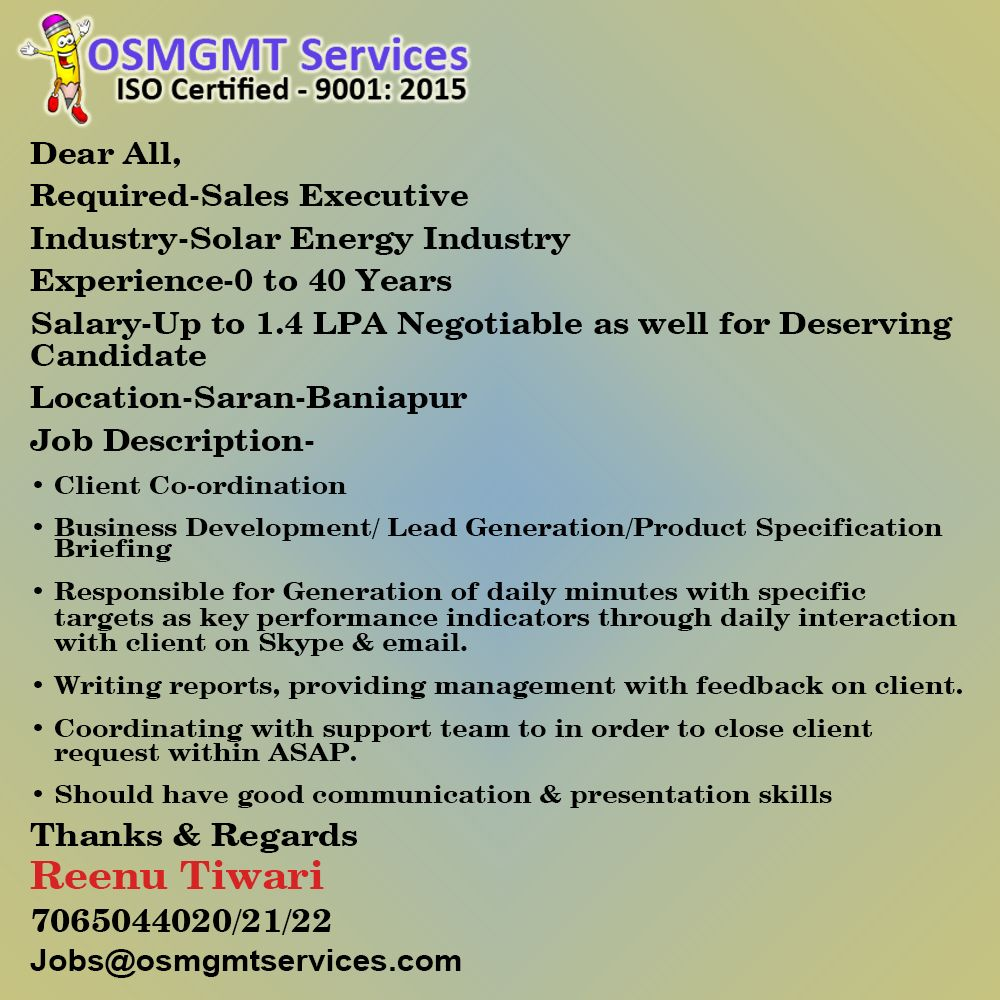 Dear All Required Sales Executive Industry Solar Energy Industry Experience 0 To 40 Years Salar Energy Industry Business Development Training And Development