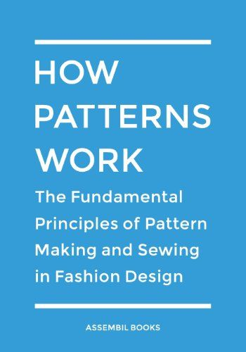 Sewing How Patterns Work The Fundamental Principles Of Pattern