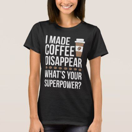 #Funny Coffee T-shirts for Women - #funny #coffee #quote #quotes