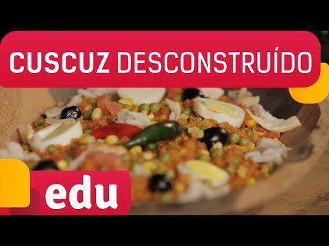 Cuscuz Desconstruído   Cozinha do Edu - YouTube