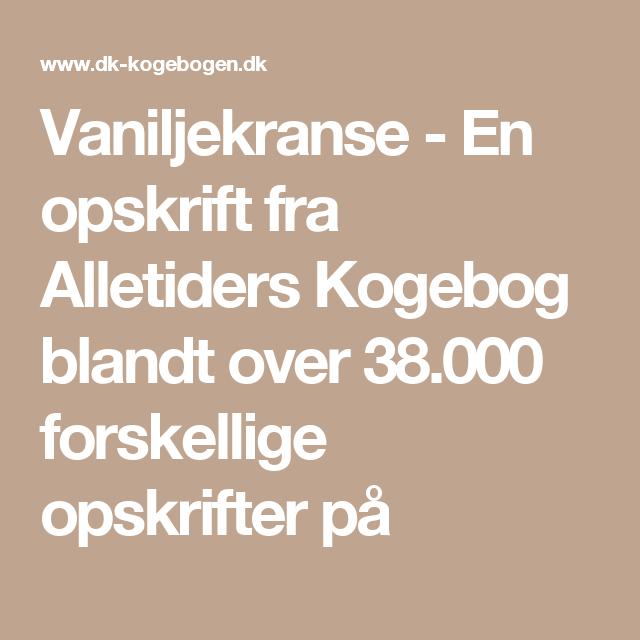 Vaniljekranse 02 fra Alletiders Kogebog blandt mere end 6.000 opskrifter med billeder.