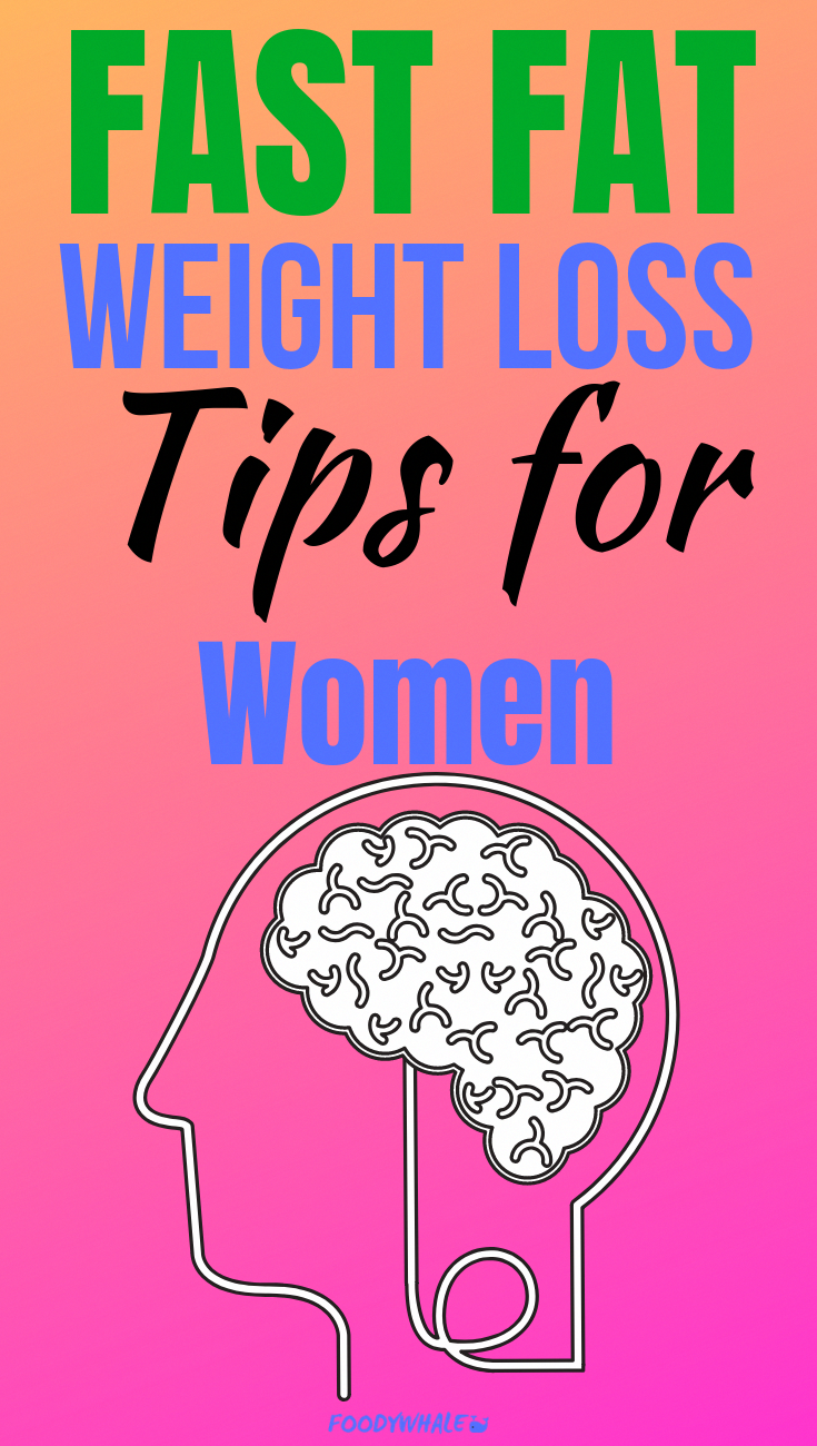 Fast Fat Weight Loss Tips For Women Read What The Best