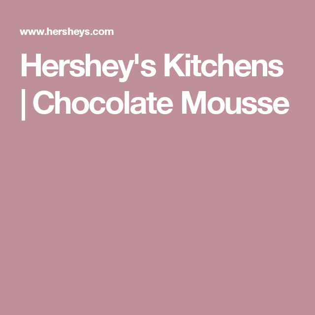 Hersheyu0027s Kitchens | Chocolate Mousse