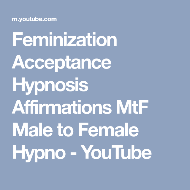Pity, male to female hypno confirm
