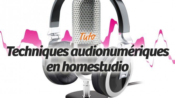 Techniques audionumériques en Homestudio - De la prise de son au mixage