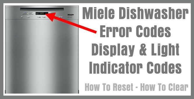Miele Dishwasher Error Codes Display Light Indicator Codes How