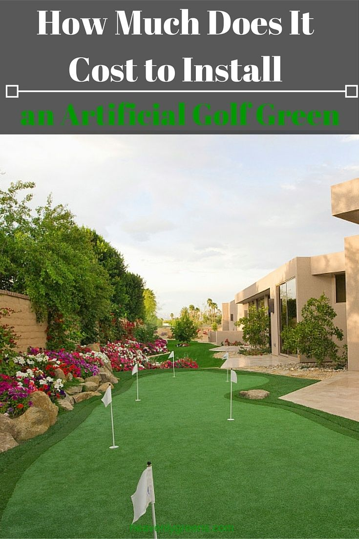 How Much Does It Cost To Install An Artificial Golf Green In 2019 Heavenly Greens Blog Backyard Putting