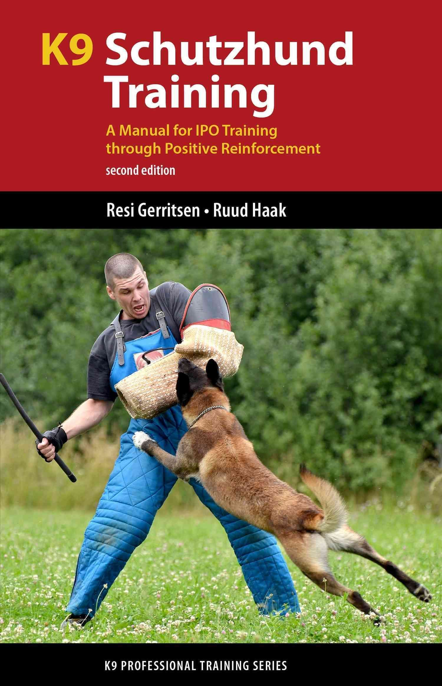 K9 Schutzhund Training A Manual For Ipo Training Through Positive