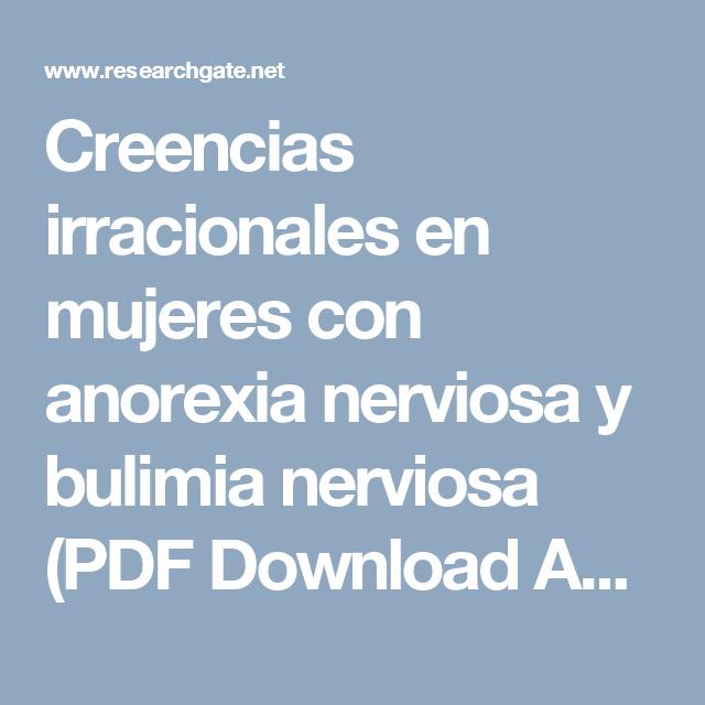 Creencias irracionales en mujeres con anorexia nerviosa y bulimia nerviosa (PDF Download Available)