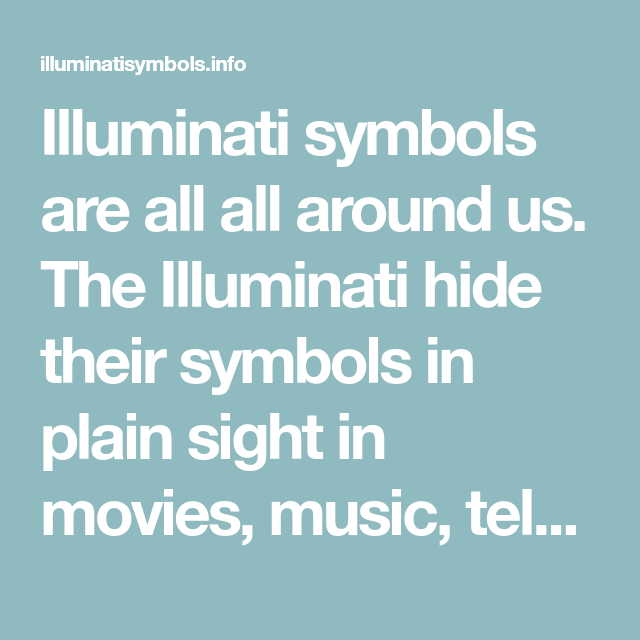 Illuminati Symbols Are All All Around Us The Illuminati Hide Their