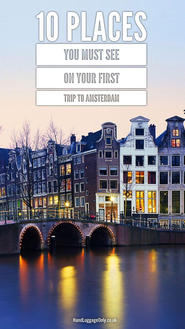 Amsterdam Quotes 10 Places You Must See On Your First Trip To Amsterdam  Hand