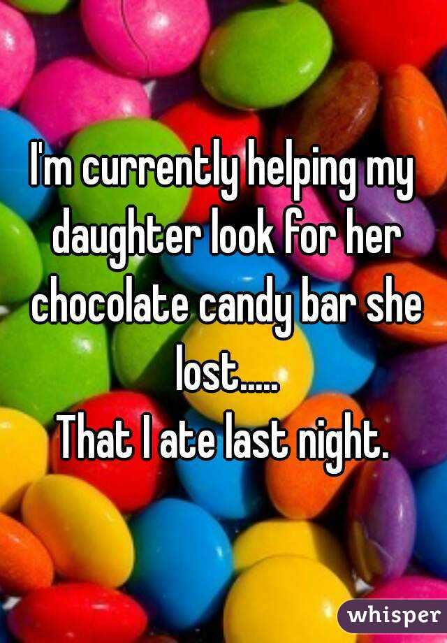 I M Curly Helping My Daughter Look For Her Chocolate Candy Bar She Lost