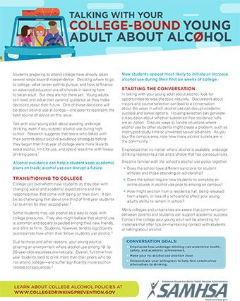 Talking With Your College-Bound Young Adult About Alcohol  http://store.samhsa.gov/product/Talking-With-Your-College-Bound-Young-Adult-About-Alcohol/SMA15-4897