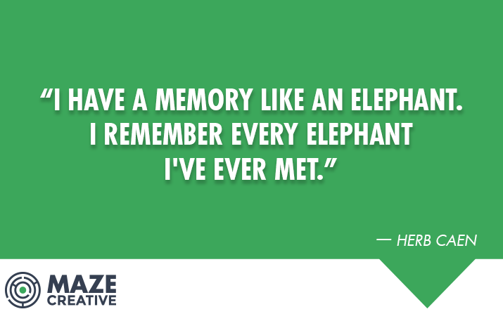 "Quote Of The Week Quote Of The Week ""i Have A Memory Like An Elephanti Remember ."