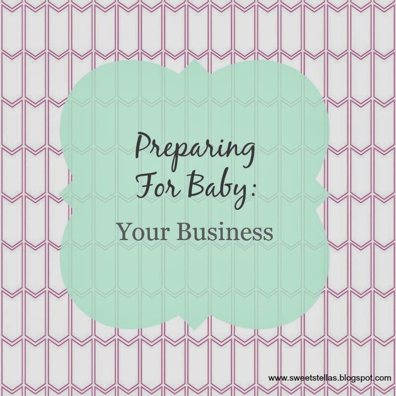 Sweet Stella's: Preparing for Baby: Your Business #pregnancy #newborn #mompreneur