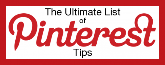 The Ultimate List of Pinterest Tips {a good read for everyone who uses it}