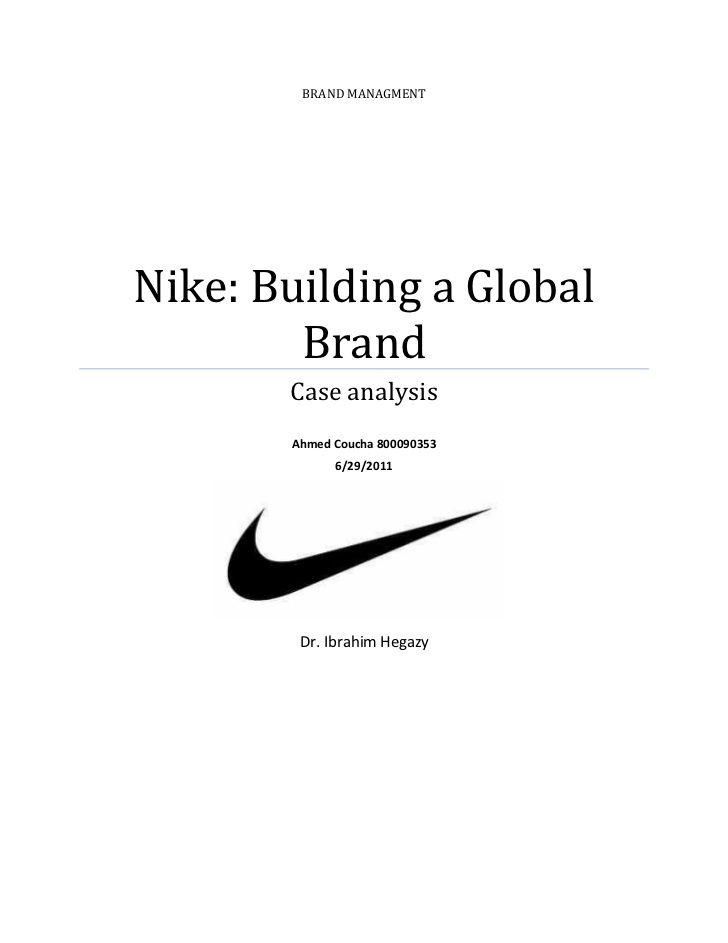 Brand Managment Nike; Building A Global Brand Case Analysis - case analysis