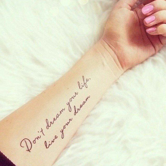 """Don't dream your life, live your dream."""