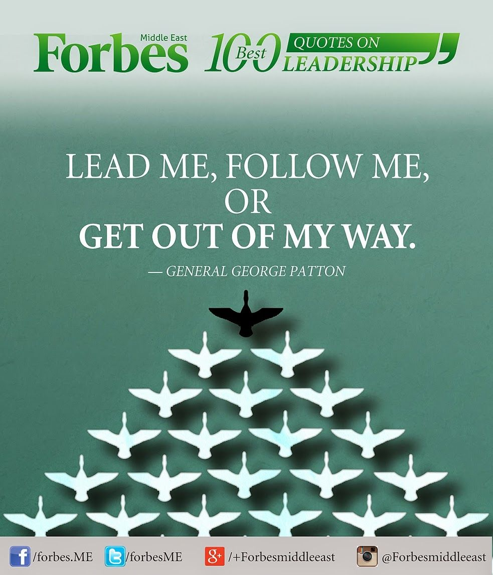 General Quotes 100 Best Quotes On Leadership Lead Me Follow Me Or Get Out Of
