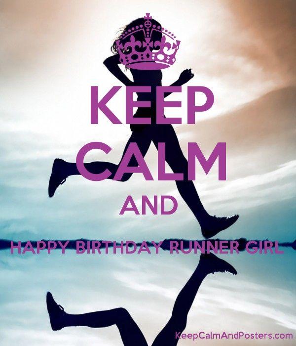 Keep Calm And Happy Birthday Runner Girl Happy Birthday Fitness Happy Birthday Meme Funny Happy Birthday Meme