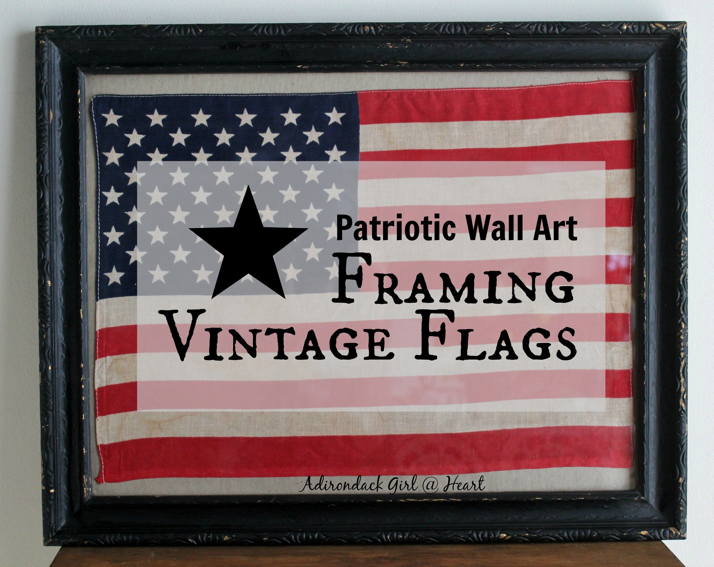 Patriotic Wall Art: Framing Vintage Flags