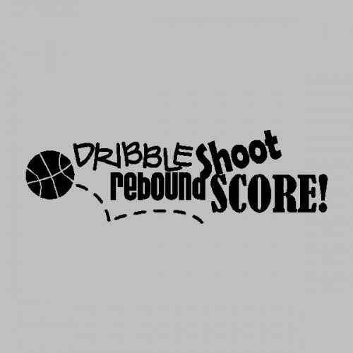 Basketball Quotes Dribble Shoot Score Basketball Wall Quotes Words Sayings Lettering Basketball Mom Quotes Basketball Quotes Basketball Signs