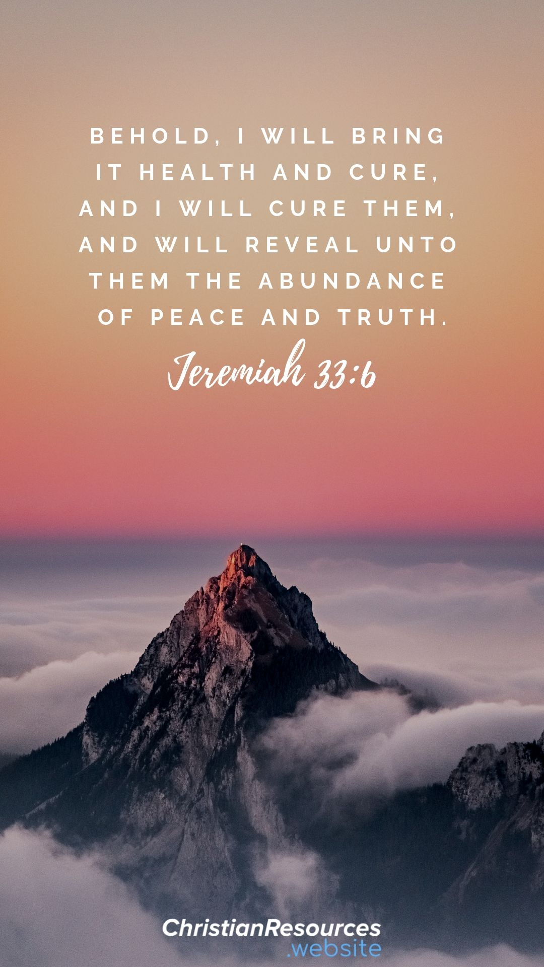 Behold, I will bring it health and cure, and I will cure them, and will reveal unto them the abundance of peace and truth (Jeremiah 33:6). #BibleVerses #BibleQuotes #ScriptureQuotes #GodQuotes #BibleQuotesInspirational #ChristianResources #Bible #Quotes