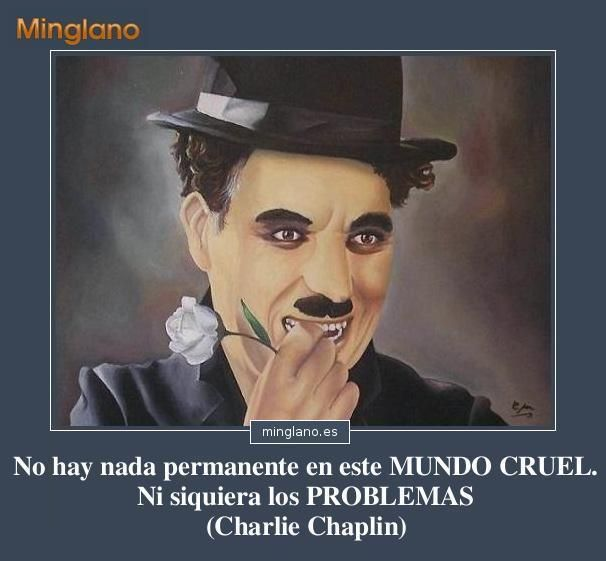 Frase de Charlie Chaplin para superar problemas