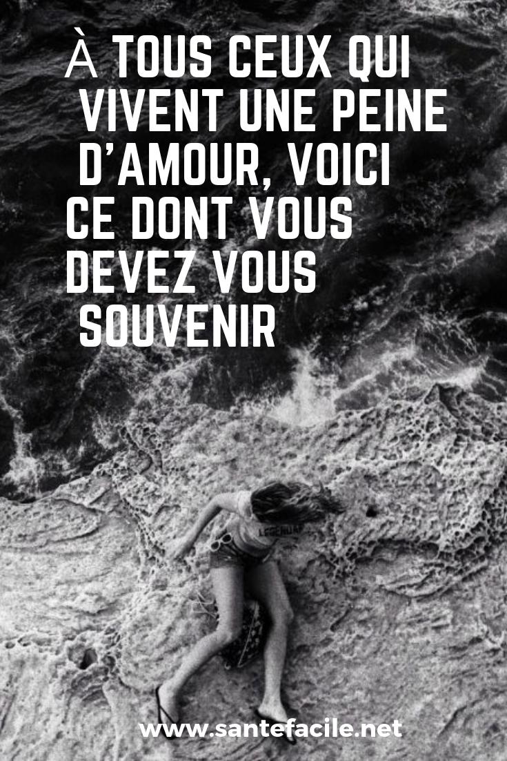 A Tous Ceux Qui Vivent Une Peine D Amour Voici Ce Dont Vous Devez Vous Souvenir Peine D Amour Peine De Coeur Amour Difficile