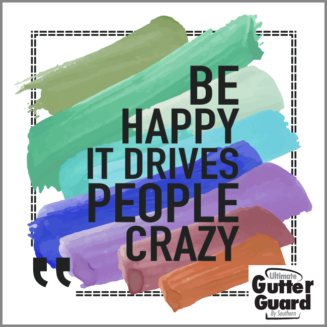 Choose Happiness Happy Gutter Guard Siding