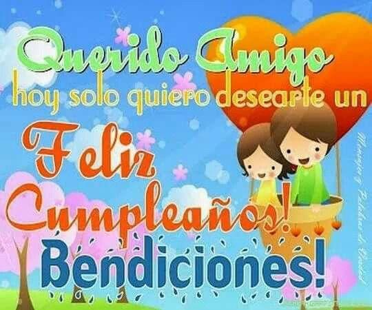 Querido Amigo Feliz Cumpleaños Birthday Quotes Happy Birthday Cards Happy Birthday Celebration