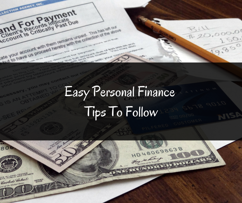 Easy Personal Finance Tips To Follow Finance Tips