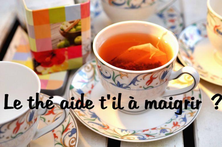 Le thé aide t'il à maigrir ? La réponse d'une spécialiste