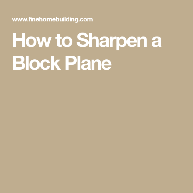 How to Sharpen a Block Plane (With images) | Blocks, Plane ...