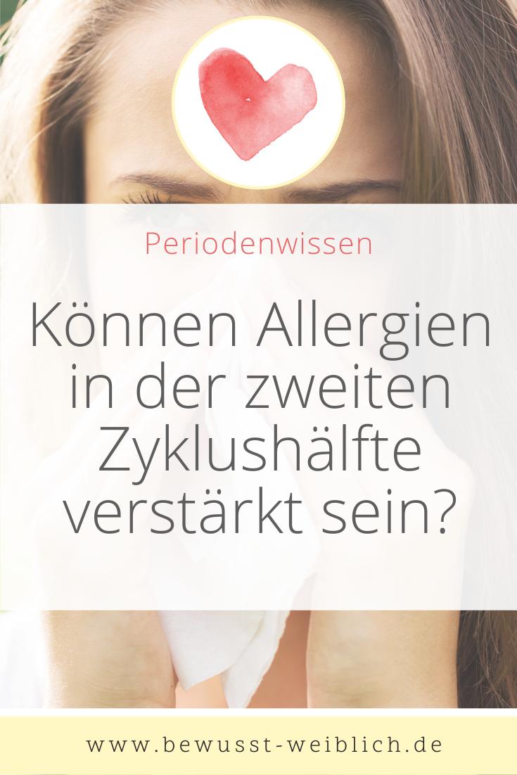 Verstarken Sich Allergien In Der Zweiten Zyklushalfte In 2020 Periode Zyklus Periode Wissen