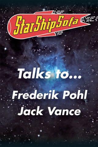 StarShipSofa Talks To Fred Pohl and Jack Vance   StarShipSofa