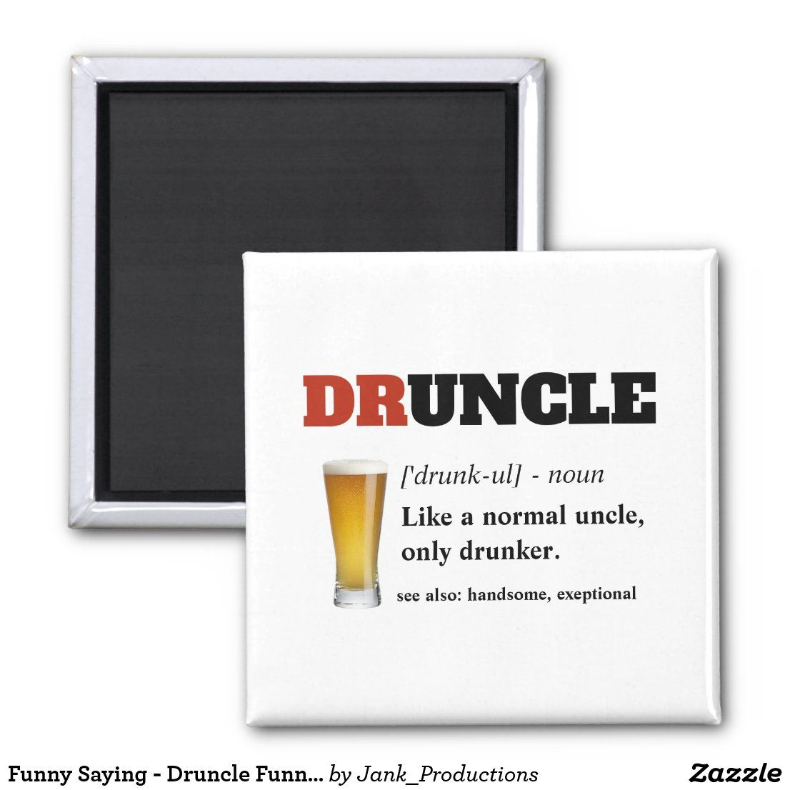 Funny Saying Druncle Funny Uncle Magnet Zazzle Com Funny Quotes Uncle Gifts Sayings