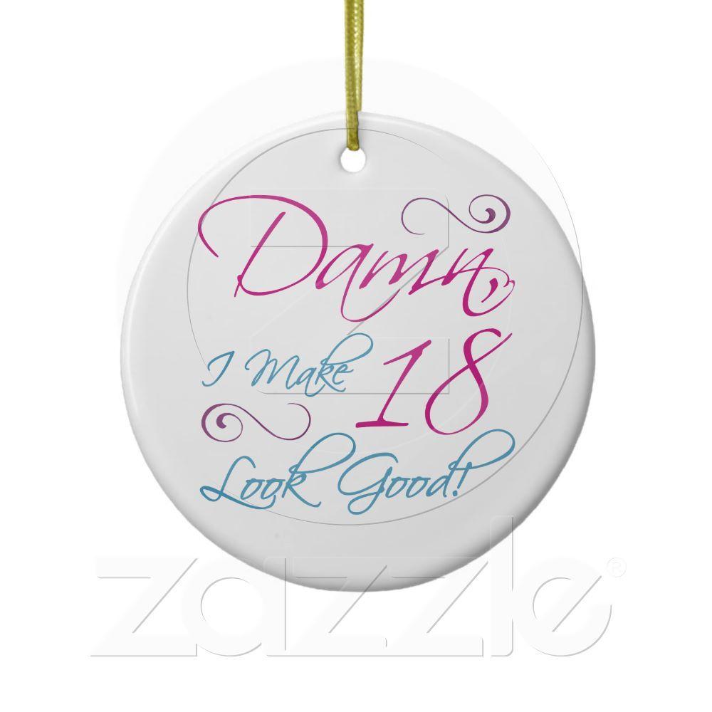 18th Birthday Humor Ceramic Ornament