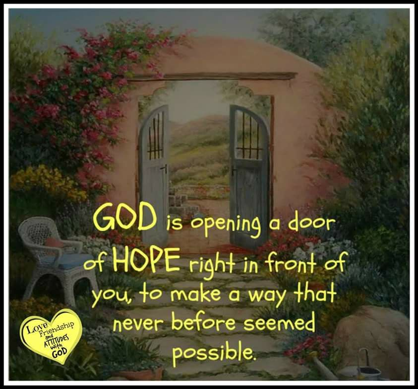 Hope Springs Eternal As God Is Opening Doors Beautiful Scripture Spiritual Encouragement Reading Motivation Quotes