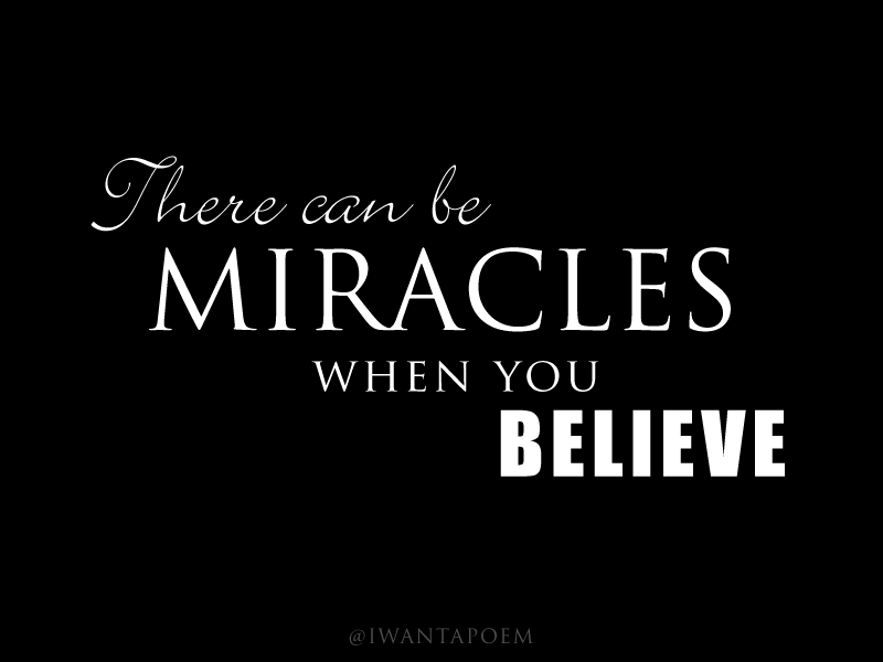 When You Believe When You Believe Inspiational Quotes Miracle Quotes