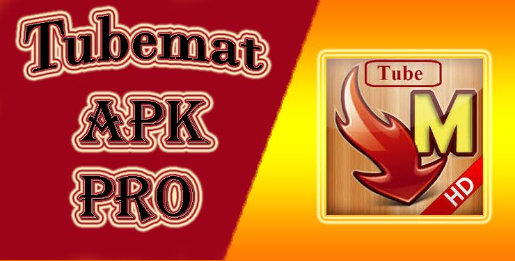 TubeMate Pro APK Latest Version Free download 2019