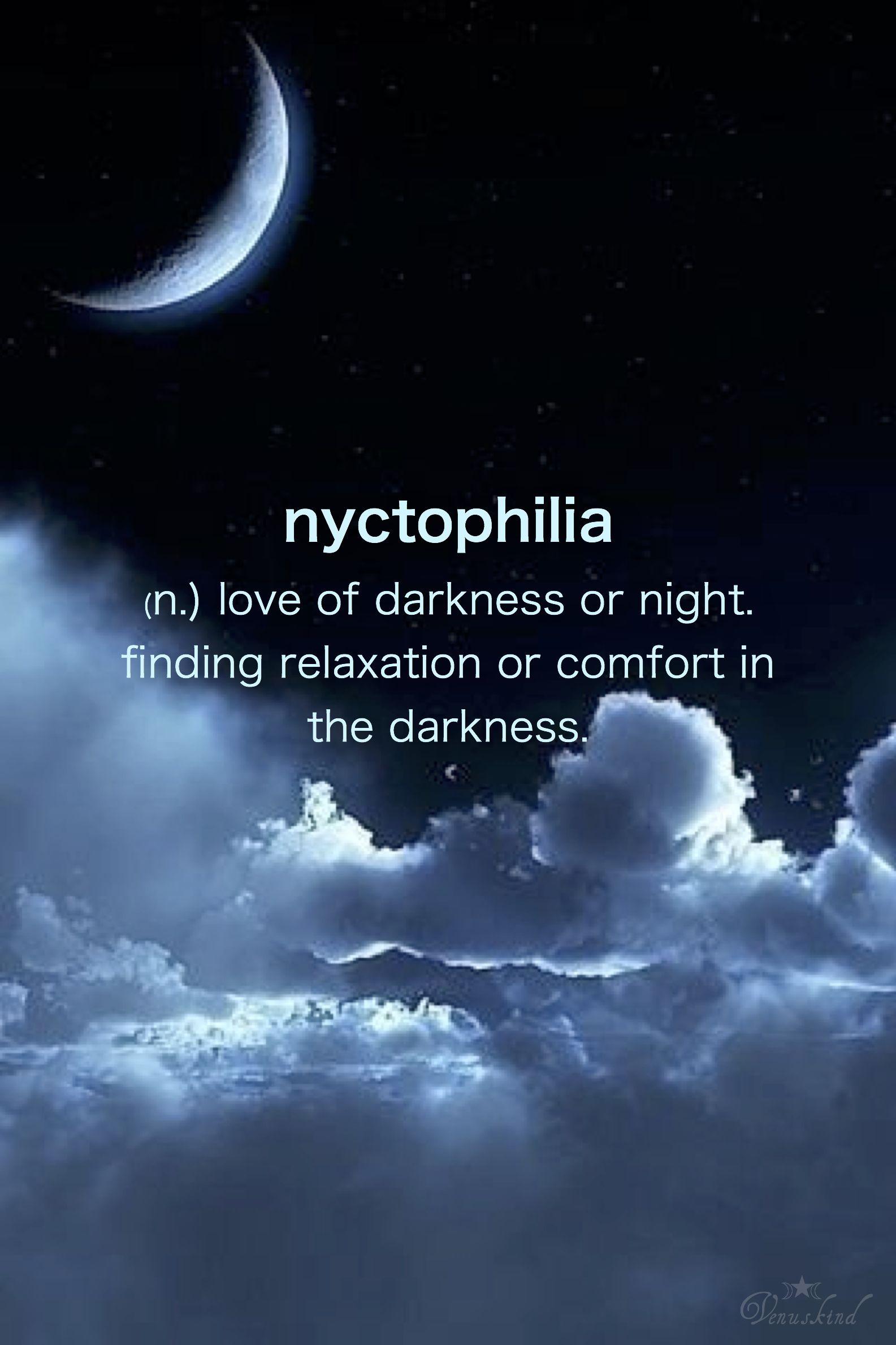 Nyctophilia Words Beautiful Words Word Nerd